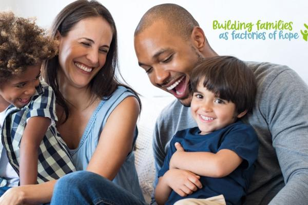 Building families as factories of hope conference